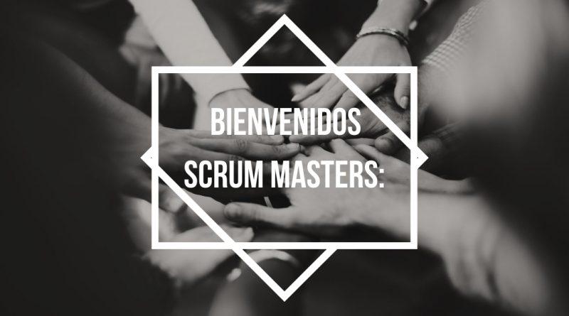 Agilmania - Bienvenidos Scrum Master