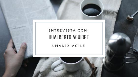Agile Coach Hualberto Aguirre