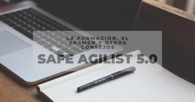 SAFe Agilist 5.0: la formación, el examen y otros consejos